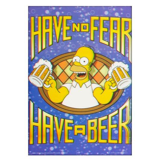 Poster 3D Homer Simpson Não Tenha Medo, Beba uma Cerveja 50x70cm com/sem Moldura