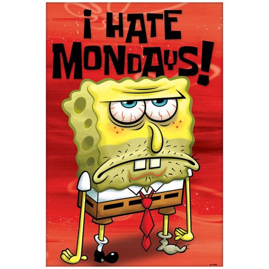 Poster Bob Esponja I Hate Mondays 60x90cm com/sem Moldura
