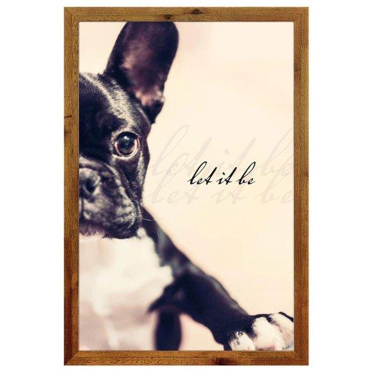 Quadro Cachorro Bulldog Francês com Moldura Rústica e Frase Deixe Ser 40x60cm