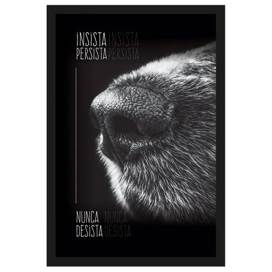 Quadro de Cachorro com Moldura Preta e Frase Insista Persista Nunca Desista 40x60cm