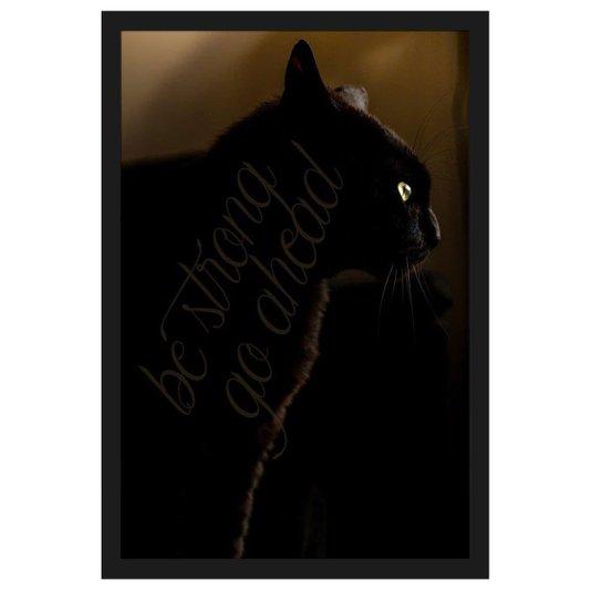 Quadro de Gato Decorativo com Moldura Preta e Frase Seja Forte, Vá em Frente 40x60cm