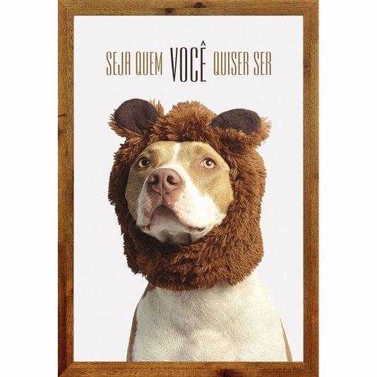 Quadro Decorativo Cachorro com Frase Seja Quem Você Quiser 40x60cm
