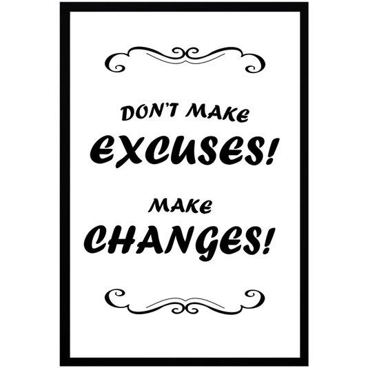Quadro Decorativo com Frase Dont Make Excuses! Make Changes! 60x90cm