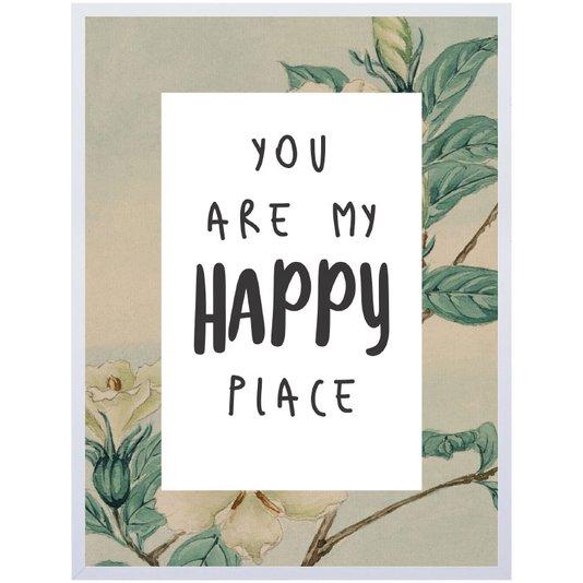 Quadro Decorativo com Frase You Are My Happy Place 40x50cm