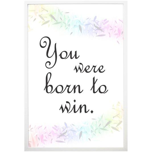 Quadro Decorativo com Frase You Were Born To Win 60x90cm
