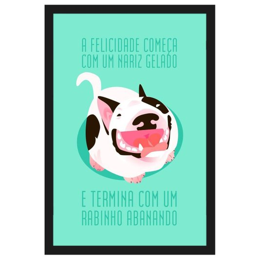 Quadro Decorativo Pet Cachorro com Frase e Moldura Preta 40x60cm