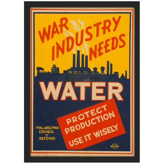Quadro Poster Vintage War Industry Needs Water com Vidro 20x30 cm