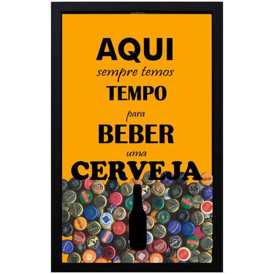 Quadro Porta Tampinhas Tempo para Uma Cerveja 30x40 cm
