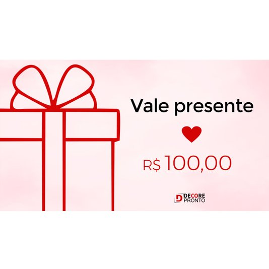 Vale Presente Dia dos Namorados R$100 (Virtual) Decore Pronto